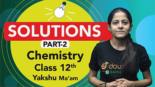 Class 12 Chemistry Chapter 1 Solutions Important Questions | CBSE Board 2020 Quick Revision | Part 2
