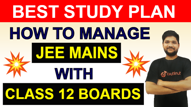 How To Manage  JEE Mains With 2020 Class 12 Boards    Best Study Plan