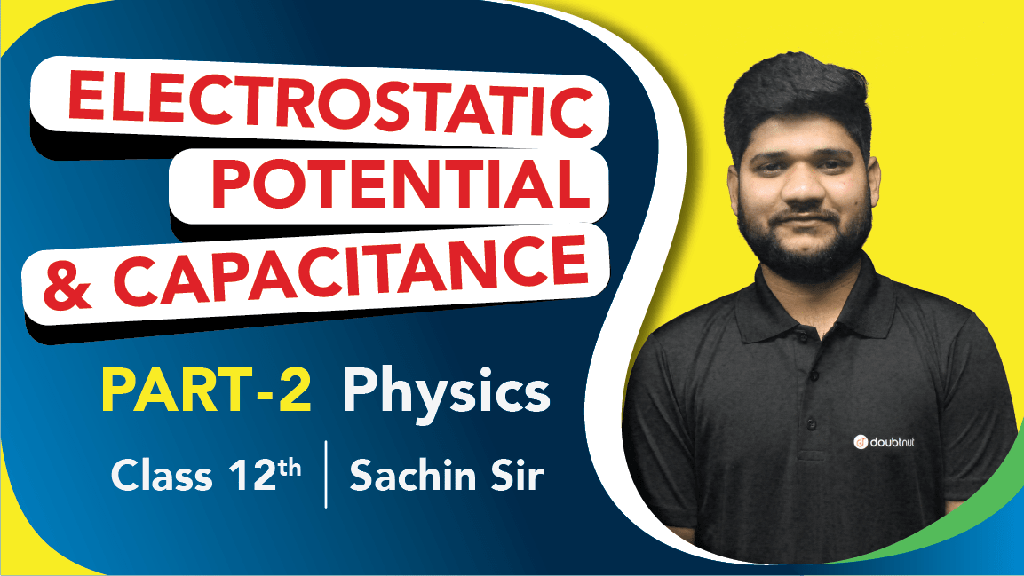 Class 12 Physics Chapter 2 Electrostatic Potential & Capacitance Important Questions   Quick Revision   Part 2