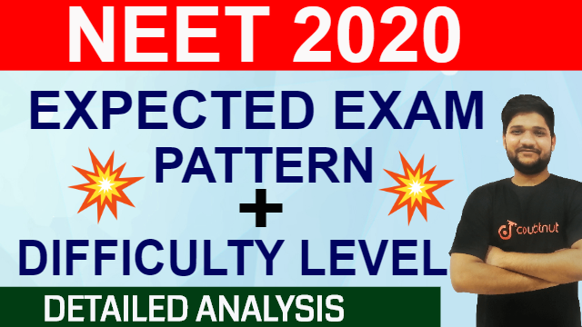 Expected Exam Pattern And Difficulty Level of NEET 2020 | Detailed Analysis