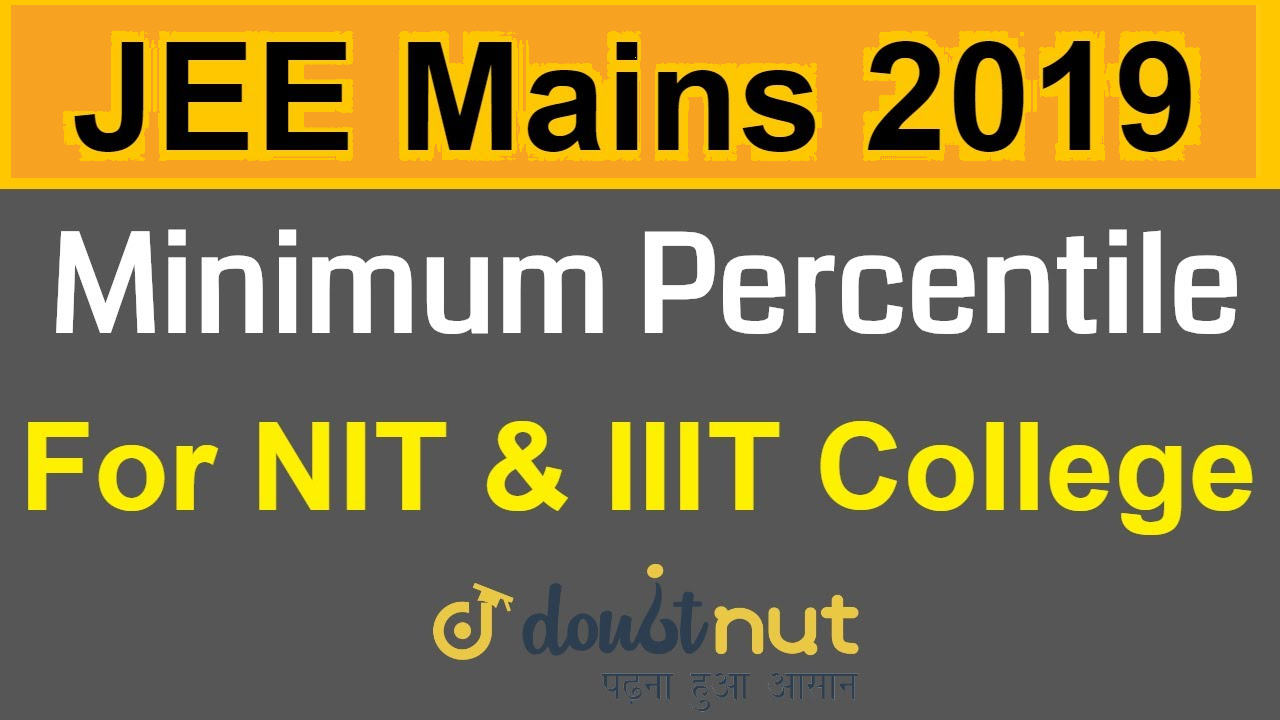 Minimum Percentile Required For JEE Mains April For NIT & IIIT Colleges