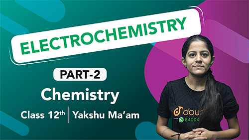 Class 12 Chemistry Chapter 1 Electrochemistry Important Questions | CBSE Boards Revision | Part 2