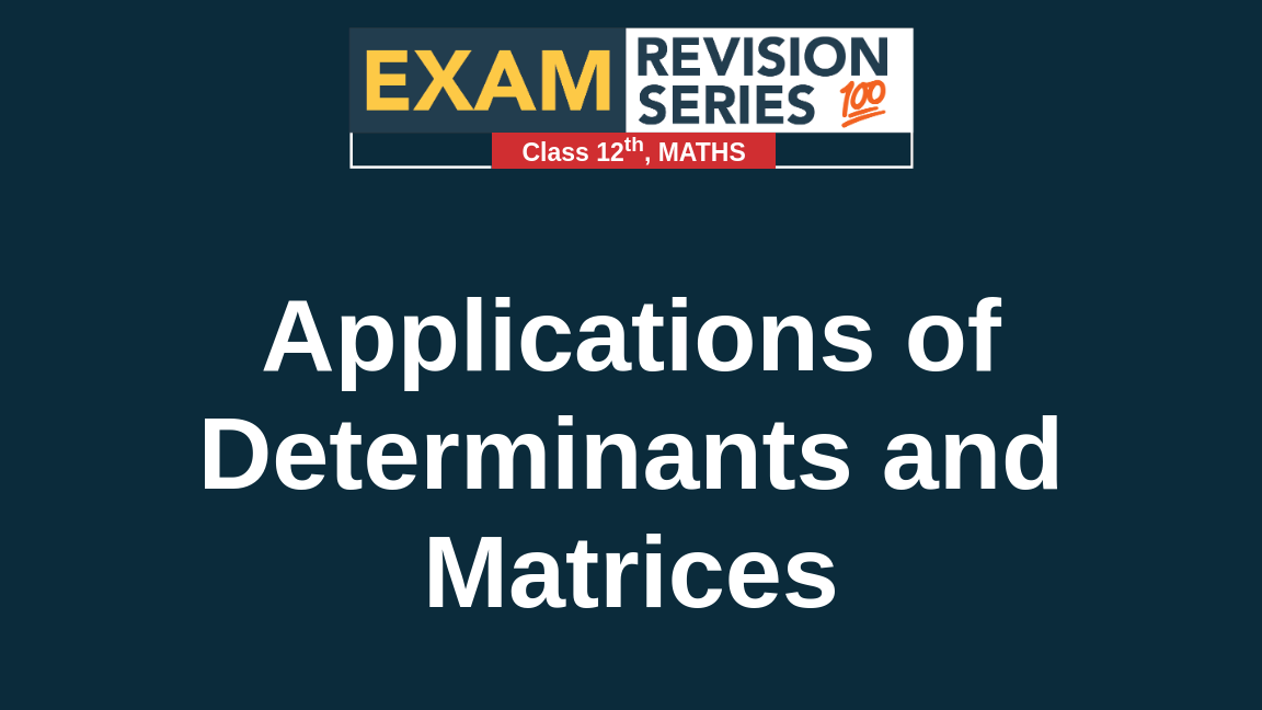 Applications of Determinants and Matrices