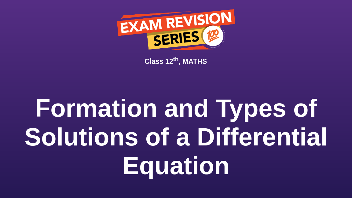 Formation and Types of Solutions of a Differential Equation