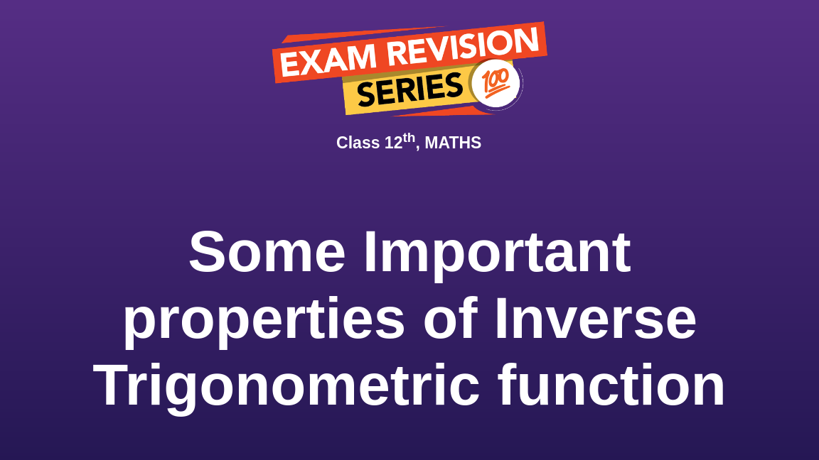 Some Important properties of Inverse Trigonometric function