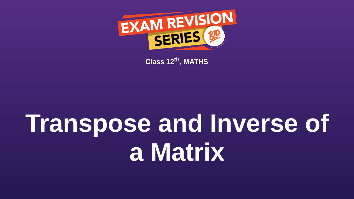 Transpose and Inverse of a Matrix