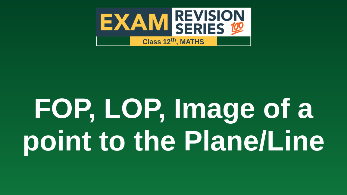 FOP, LOP, Image of a point to the Plane/Line