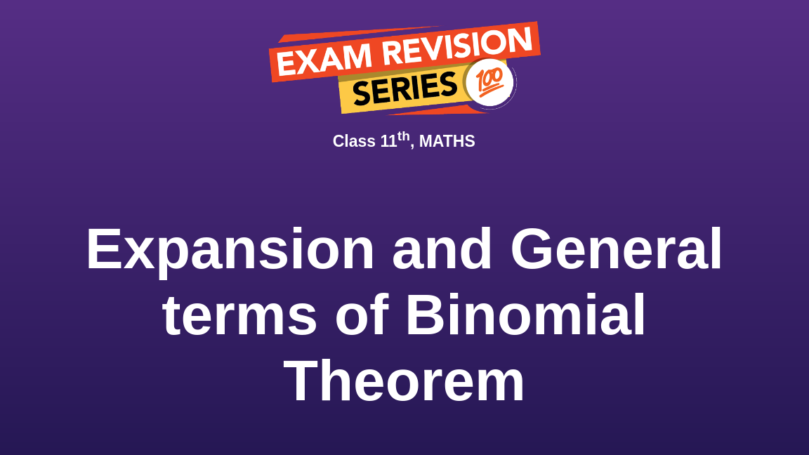 Expansion and General terms of Binomial Theorem