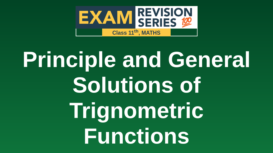 Principle and General Solutions of Trignometric Functions