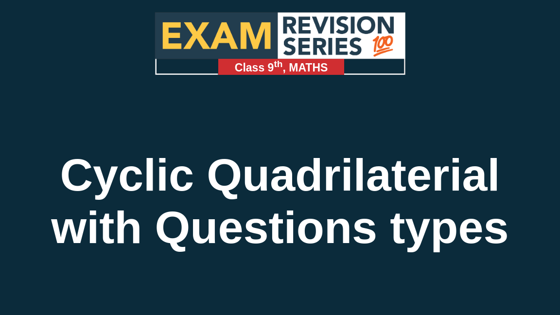 Cyclic Quadrilaterial with Questions Types