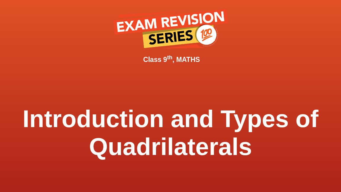 Introduction and Types of Quadrilaterals