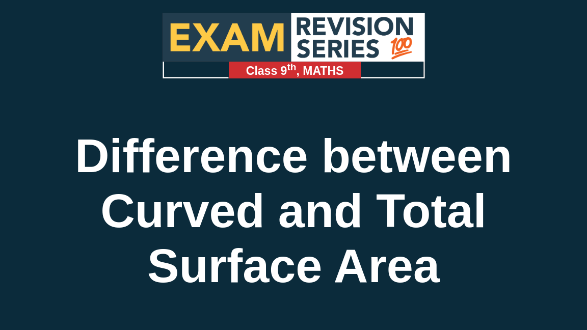 Difference between Curved and Total Surface Area