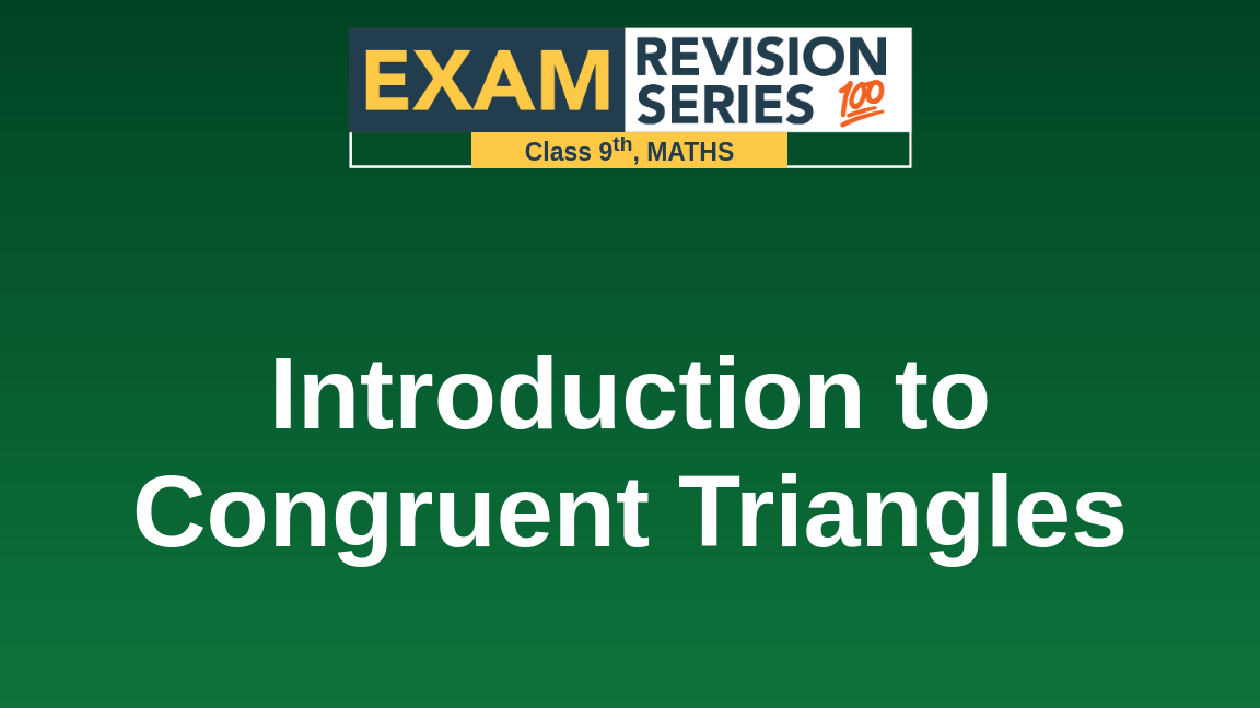 Introduction to Congruent Triangles