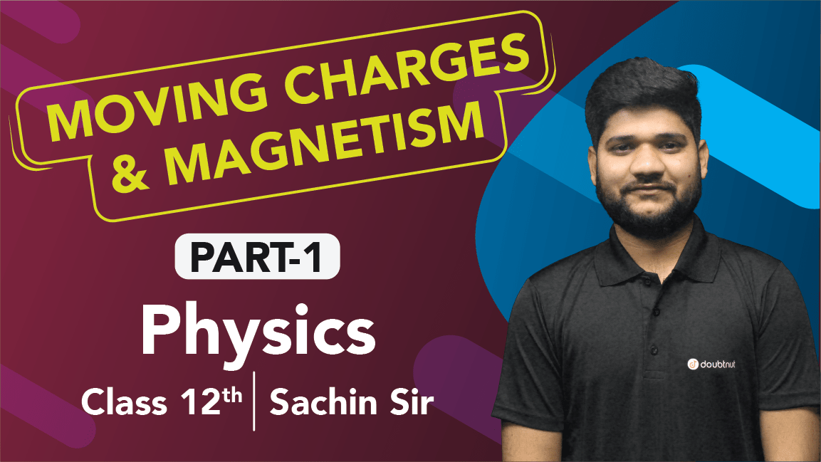 Class 12 Physics   Chapter 4 Moving Charges and Magnetism   Important Questions & Quick Revision   Part 1