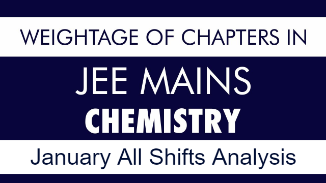 Weightage of Chapters in JEE MAIN Chemistry | January All Shifts Analysis | Most Important Chapters