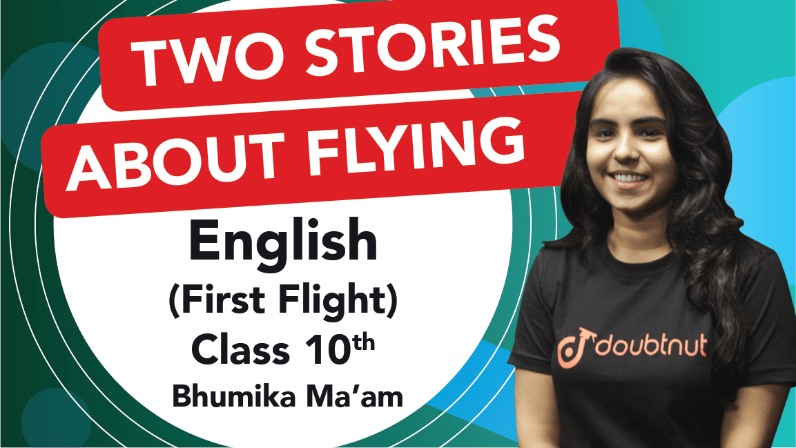 Class 10 English | First Flight - Two Stories About Flying | Important Questions | CBSE Boards Revision