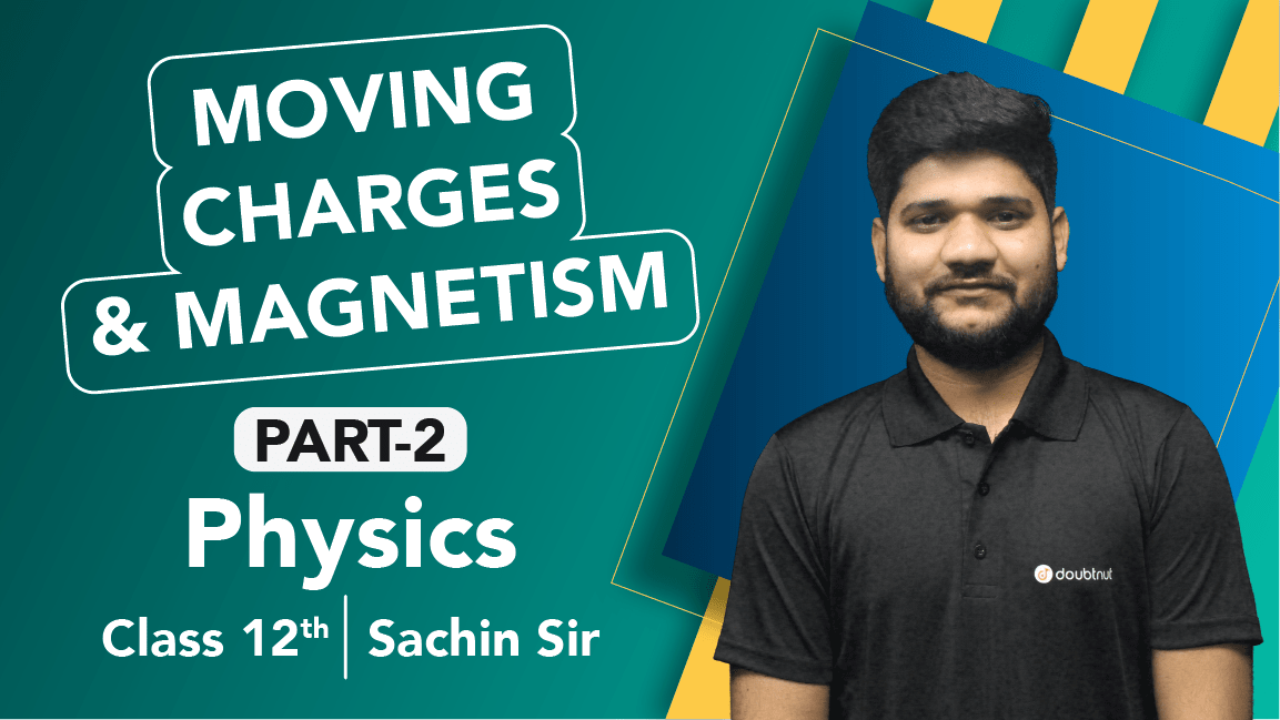Class 12 Physics   Chapter 4 Moving Charges and Magnetism   Important Questions & Quick Revision   Part 2