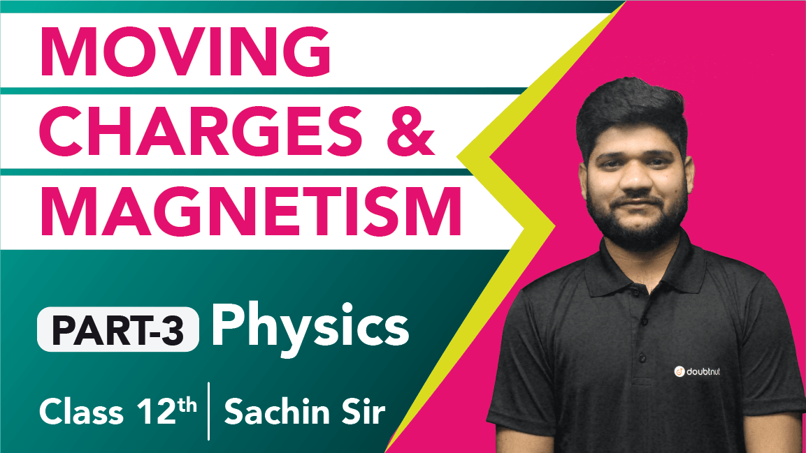 Class 12 Physics   Chapter 4 Moving Charges and Magnetism   Important Questions & Quick Revision   Part 3