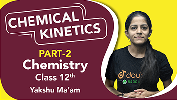 Class 12 Chemistry | Chapter 4 | Chemical Kinetics | Important Questions | CBSE Boards Revision | Part 2