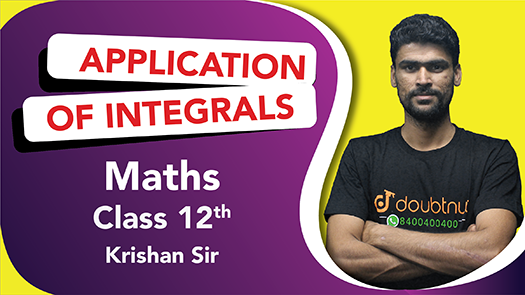 Class 12 Maths | Chapter 8 | Application of Integrals | Important Questions and Quick Revision
