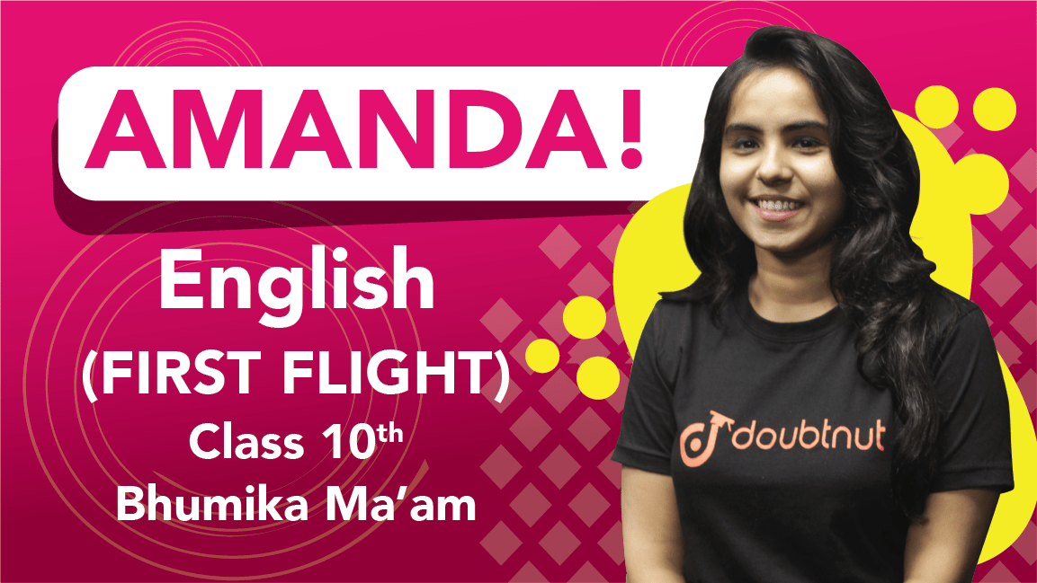 Class 10 English | First Flight - Amanda! | Important Questions and Quick Revision