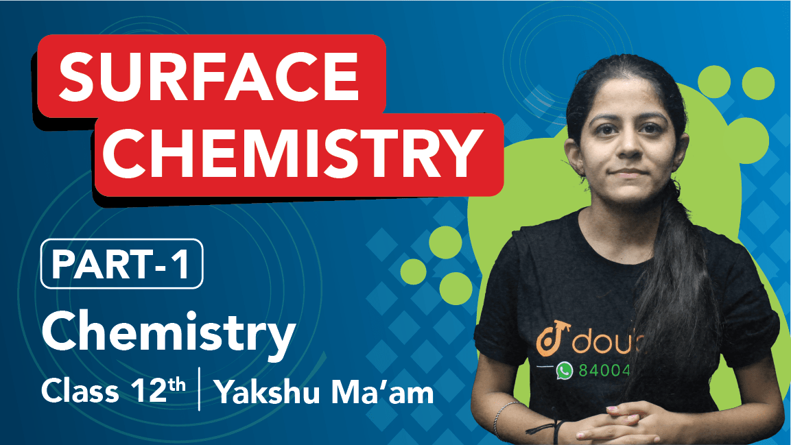 Class 12 Chemistry | Chapter 5 | Surface Chemistry | Important Questions | CBSE Boards Revision | Part 1
