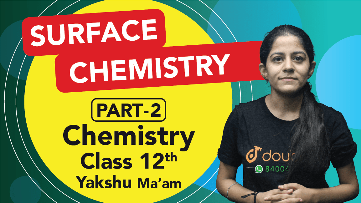 Class 12 Chemistry | Chapter 5 | Surface Chemistry | Important Questions | CBSE Boards Revision | Part 2