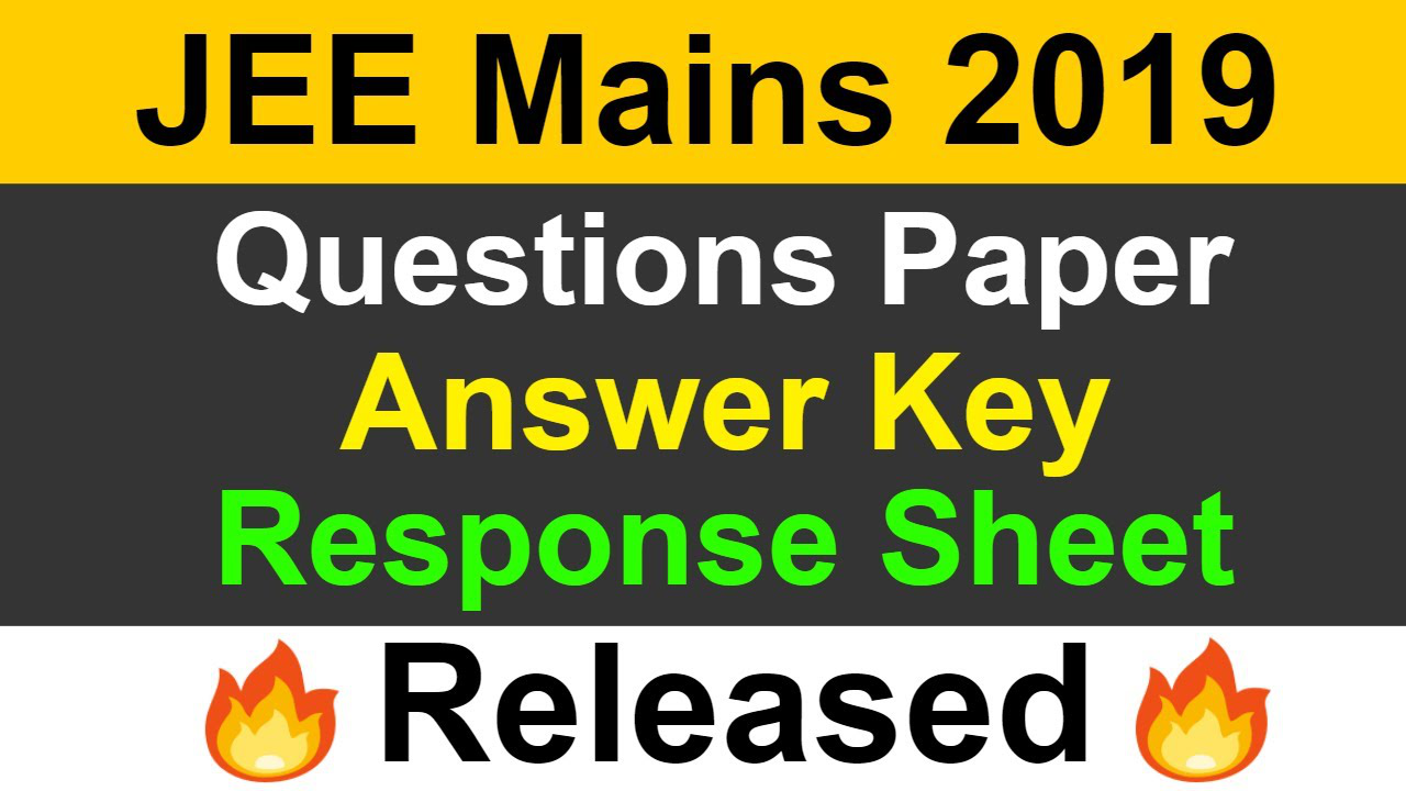 JEE Mains 2019 April | Question Paper, Answer key And Response Sheet Released