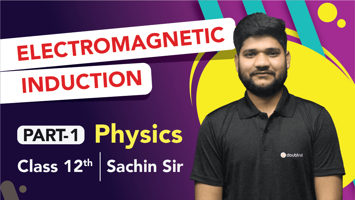 Class 12 Physics   Chapter 6 Electromagnetic Induction   Important Questions and Quick Revision Part-1