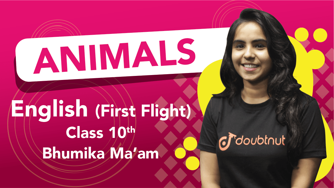 Class 10 English | First Flight - Animals |  Important Questions and Quick Revision