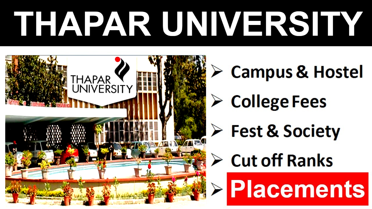 Thapar University   Admission   Placements   Average salary   College Campus and hostel   Fest