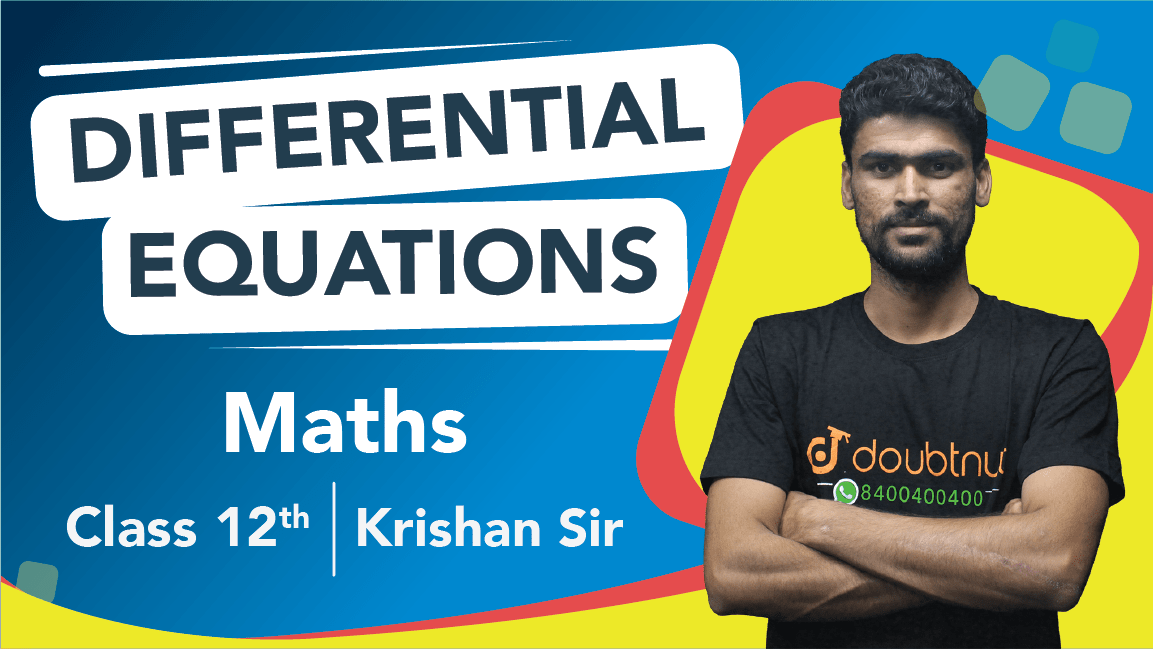 Class 12 Maths | Chapter 9 Differential Equations | Important Questions and Quick Revision