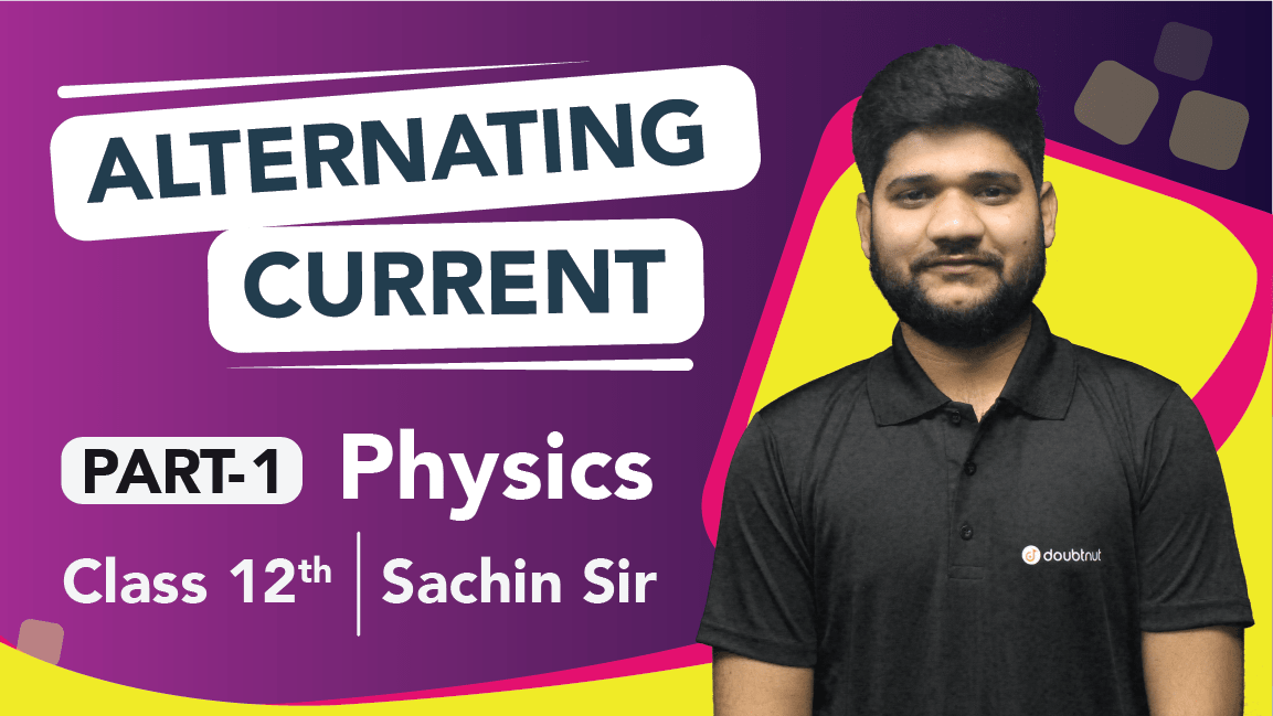 Class 12 Physics   Chapter 7 Alternating Current   Important Questions and Quick Revision Part-1