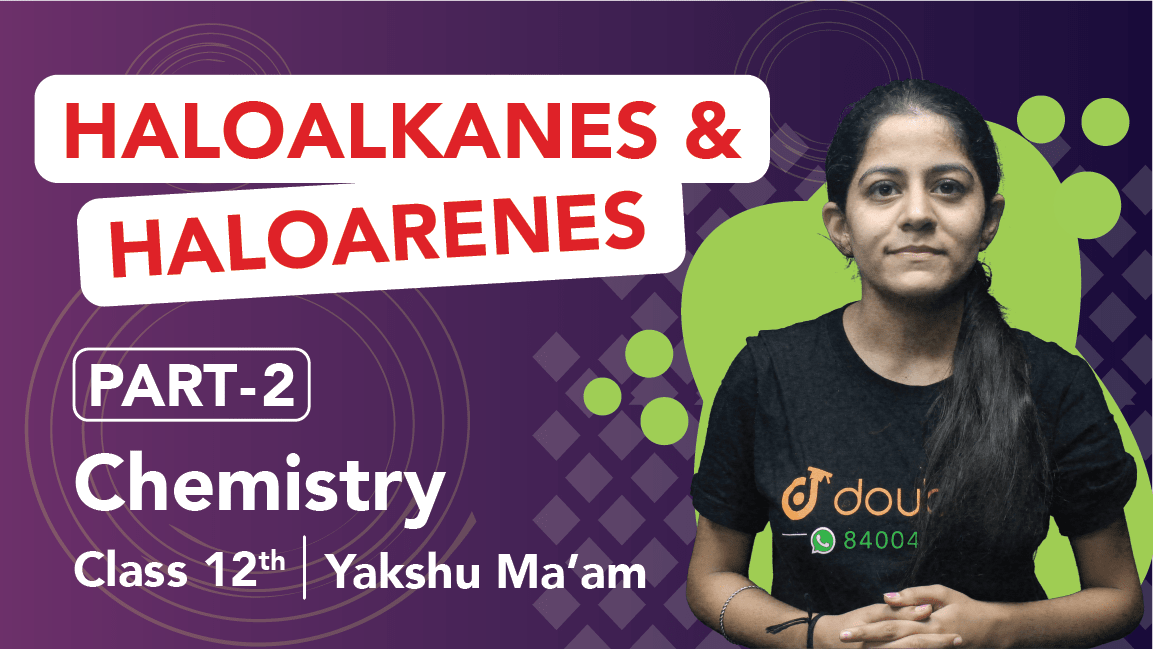 Class 12 Chemistry | Chapter 10 | Haloalkanes and Haloarenes | Important Questions | CBSE Boards Revision | Part 2
