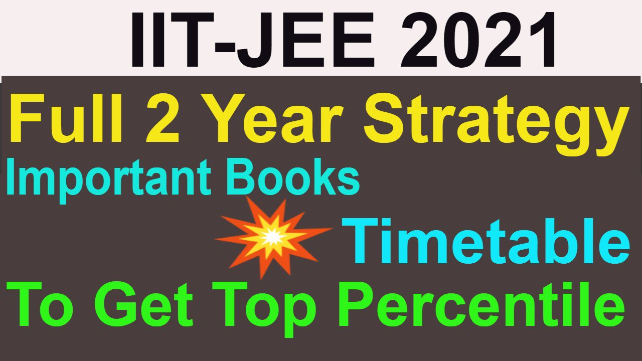 How To Prepare For JEE Mains And Advanced For Beginners | Full 2 Year Strategy | Important Books