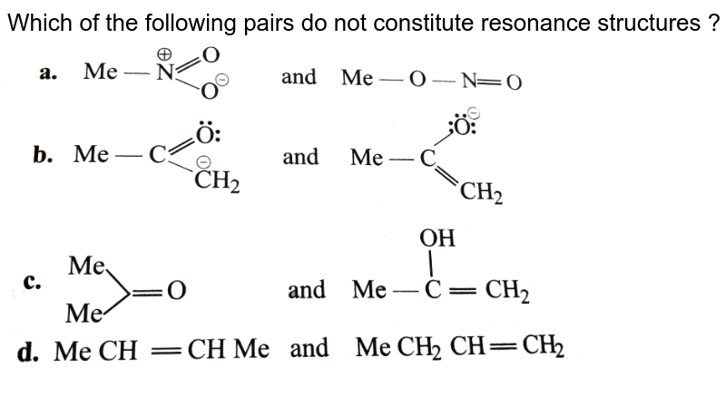 """Which of the following pairs do not constitute resonance structures ? <br> <img src=""""https://d10lpgp6xz60nq.cloudfront.net/physics_images/KSV_INORG_CHM_P1_C02_S01_016_Q01.png"""" width=""""80%"""">"""