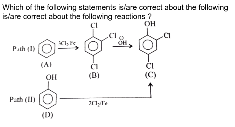 """Which of the following statements is/are correct about the following is/are correct about the following reactions ? <br> <img src=""""https://d10lpgp6xz60nq.cloudfront.net/physics_images/KSV_CHM_ORG_P2_C12_E01_135_Q01.png"""" width=""""80%"""">"""