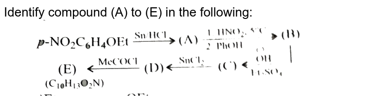 """Identify compound (A) to (E) in the following: <br> <img src=""""https://d10lpgp6xz60nq.cloudfront.net/physics_images/KSV_CHM_ORG_P2_C15_S01_033_Q01.png"""" width=""""80%"""">"""