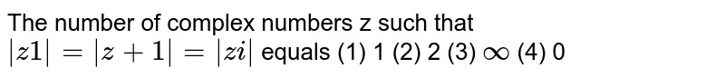"""The number of complex numbers z such that `