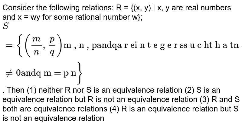 """Consider the following relations: R = {(x, y) 