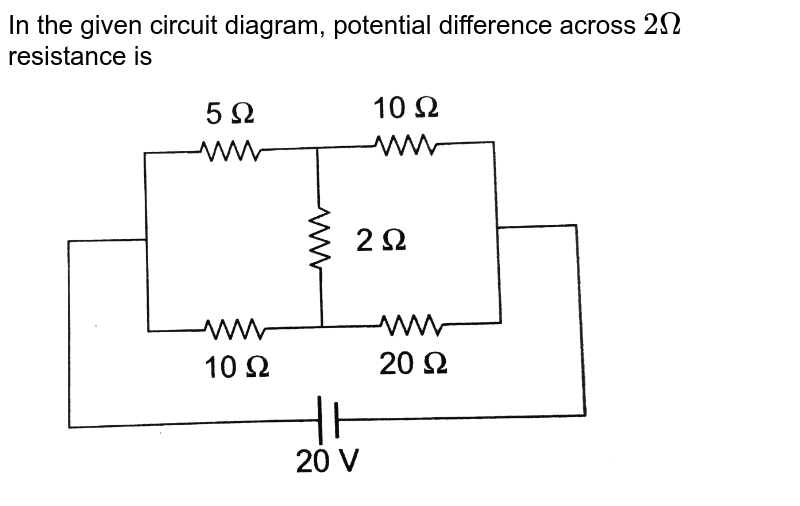 """In the given circuit diagram, potential difference across `2 Omega` resistance is <br> <img src=""""https://d10lpgp6xz60nq.cloudfront.net/physics_images/BMS_OBJ_XII_C03_E01_092_Q01.png"""" width=""""80%"""">"""