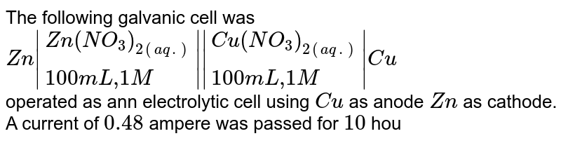 """The following galvanic cell was <br> `Zn