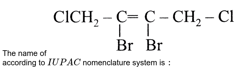 """The name of <img src=""""https://d10lpgp6xz60nq.cloudfront.net/physics_images/A2Z_CHM_XI_C14_E01_079_Q01.png"""" width=""""80%""""> according to `IUPAC` nomenclature system is `:`"""