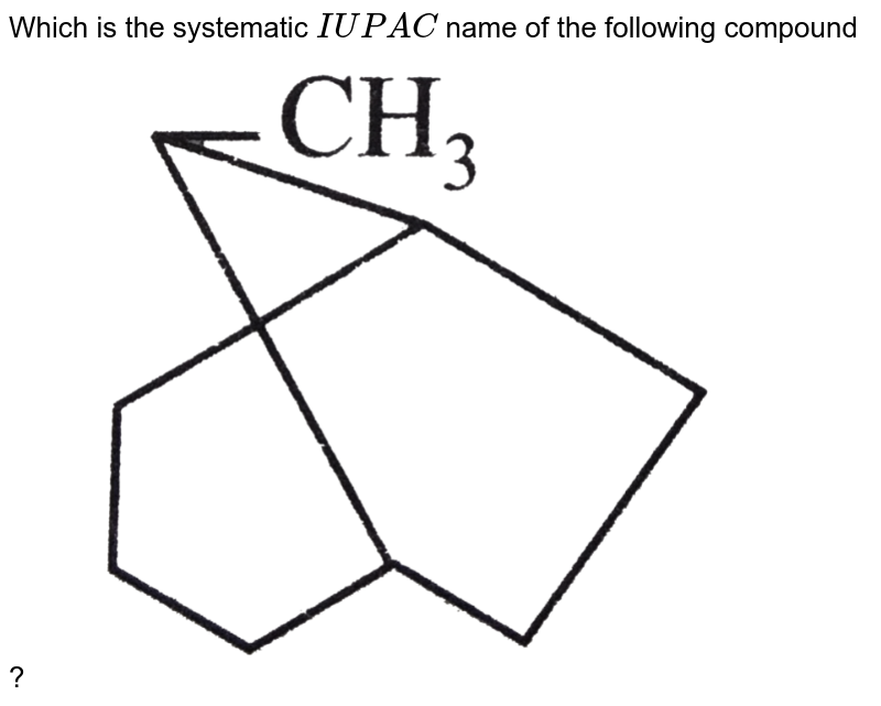 """Which is the systematic `IUPAC` name of the following compound ? <img src=""""https://d10lpgp6xz60nq.cloudfront.net/physics_images/A2Z_CHM_XI_C14_E01_203_Q01.png"""" width=""""80%"""">"""