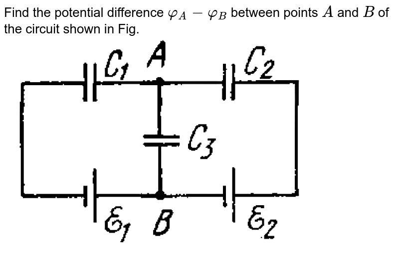 """Find the potential difference `varphi_(A) - varphi_(B)` between points `A` and `B` of the circuit  shown in Fig. <br> <img src=""""https://d10lpgp6xz60nq.cloudfront.net/physics_images/IROD_V01_C03_E01_124_Q01.png"""" width=""""80%"""">"""