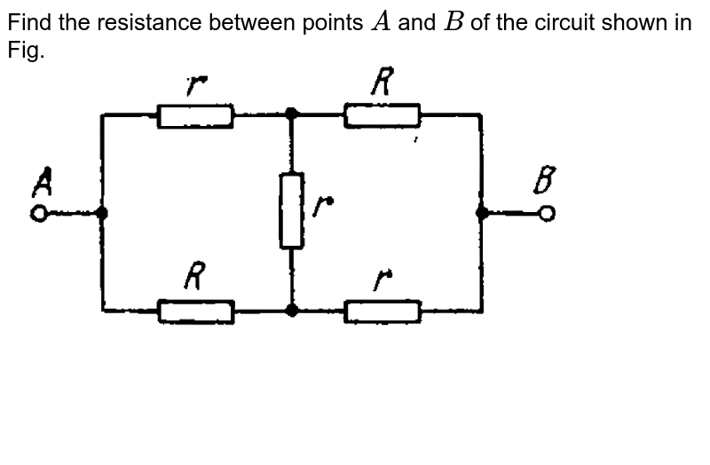 """Find the resistance between points `A` and `B` of the circuit shown in Fig.  <br> <img src=""""https://d10lpgp6xz60nq.cloudfront.net/physics_images/IROD_V01_C03_E01_187_Q01.png"""" width=""""80%"""">"""