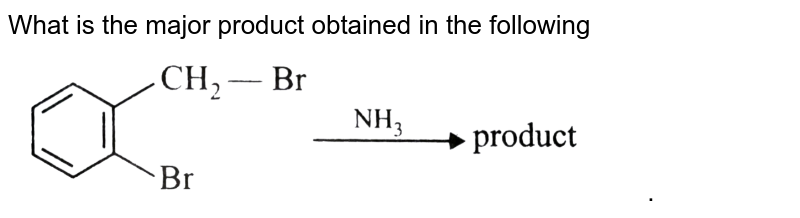"""What is the major product obtained in the following <br> <img src=""""https://d10lpgp6xz60nq.cloudfront.net/physics_images/A2Z_CHM_XII_C10_E01_154_Q01.png"""" width=""""80%""""> ."""