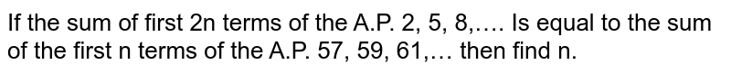 If the sum of first 2n terms of the A.P. 2, 5, 8,