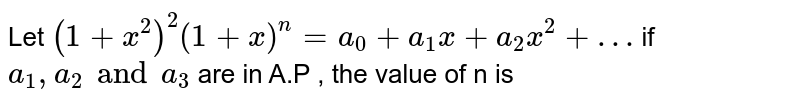 Let ` (1 + x^(2))^(2) (1 + x)^(n) = a_(0) + a_(1) x + a_(2) x^(2) +