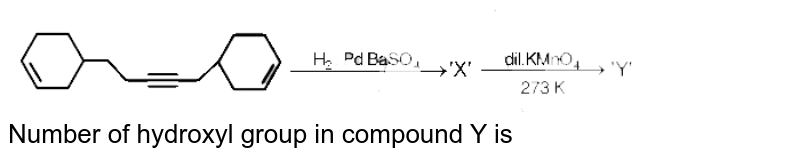 """<img src=""""https://d10lpgp6xz60nq.cloudfront.net/physics_images/RES_JEE(A)_CHM_E01_012_Q01.png"""" width=""""80%""""> <br> Number of hydroxyl group in compound Y is"""